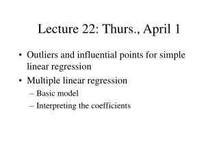 Lecture 22: Thurs., April 1