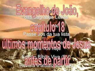 Evangelho segundo S. Jo�o, cap�tulo 18