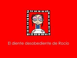 El diente desobediente de Rocío