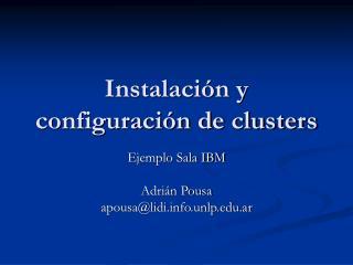 Instalaci�n y configuraci�n de clusters