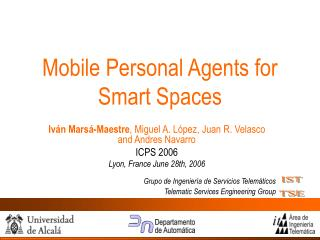 Mobile Personal Agents for Smart Spaces