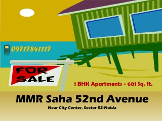 MMR Saha 52nd Avenue Booking info - 9717841117