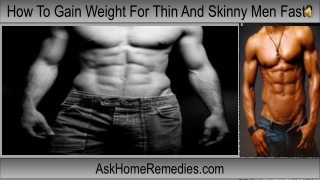How To Gain Weight For Thin And Skinny Men Fast?