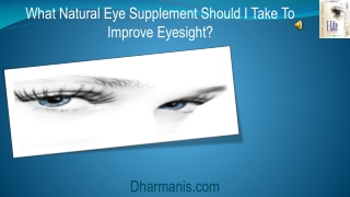 What Natural Eye Supplement Should I Take To Improve Eyesigh