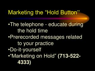 "Marketing the ""Hold Button"""