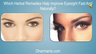Which Herbal Remedies Help Improve Eyesight Fast And Natural