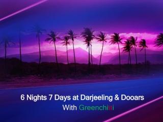 6 Nights 7 Days at Darjeeling