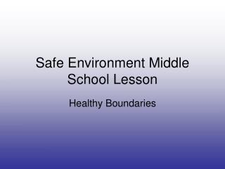 Safe Environment Middle School Lesson