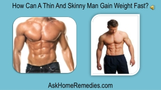 How Can A Thin And Skinny Man Gain Weight Fast?