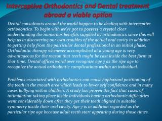Interceptive Orthodontics and Dental treatment abroad a viab