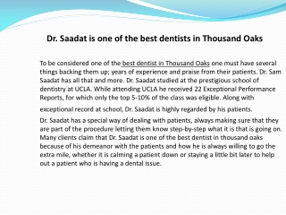 Dr. Saadat is one of the best dentists in Thousand Oaks