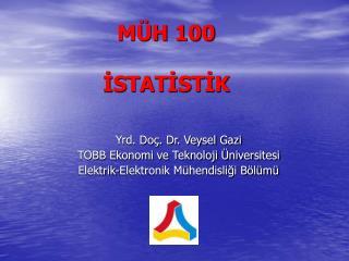 MÜH 100  İSTATİSTİK