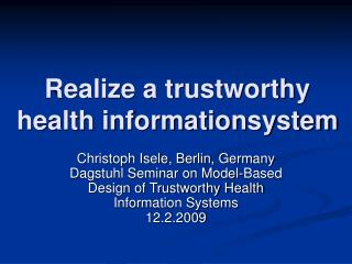 Realize a trustworthy  health informationsystem