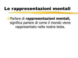 Le rappresentazioni mentali