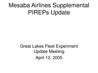 Mesaba Airlines Supplemental PIREPs Update