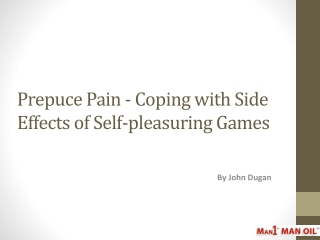 Prepuce Pain - Coping with Side Effects of Self-pleasuring