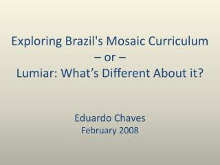 Eduardo Chaves February 2008