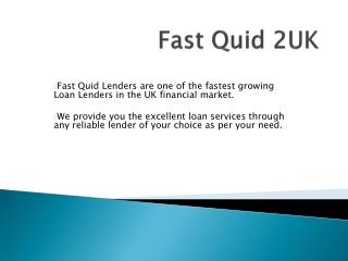 Fast Quid 2uk Personal Loan Company
