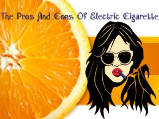 The Pros And Cons Of Electric Cigarette
