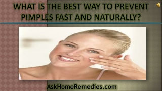 What Is The Best Way To Prevent Pimples Fast And Naturally?