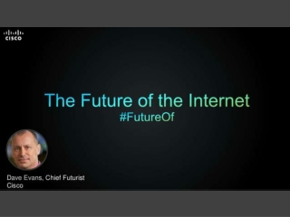 The Future of the Internet>>>
