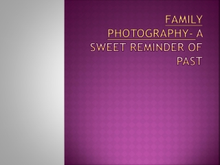 Family Photography- A Sweet Reminder Of Past