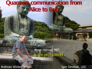Quantum communication from Alice to Bob