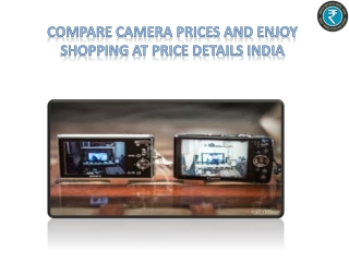 Compare Camera Prices And Enjoy  Shopping At Price Details I