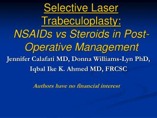 Selective Laser Trabeculoplasty:  NSAIDs vs Steroids in Post-Operative Management