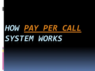 How pay per call system works