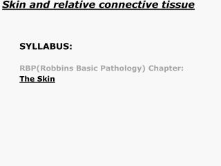 Skin and relative connective tissue