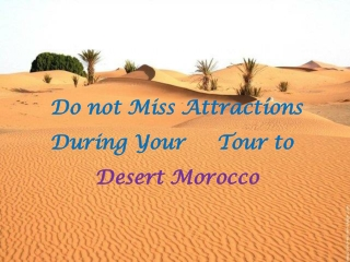 Do not Miss Attractions During Your     Tour to