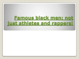 Famous black men: not just athletes and rappers!
