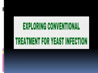 Safely Conventional Treatment For Yeast Infection