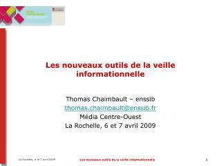 La Rochelle, 6 et 7 avril 2009