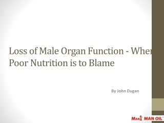 Loss of Male Organ Function -When Poor Nutrition is to Blame