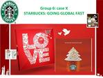 group 6: case x starbucks: going global fast