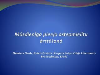 Mūsdienīga pieeja osteomielītu ārstēšanā