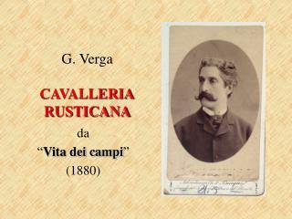 G. Verga  CAVALLERIA RUSTICANA