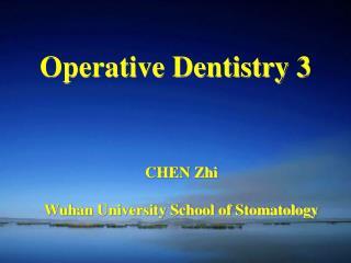 CHEN ZhiWuhan University School of Stomatology