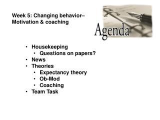 Week 5: Changing behavior  Motivation  coaching