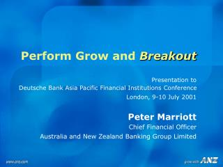 Perform Grow and Breakout