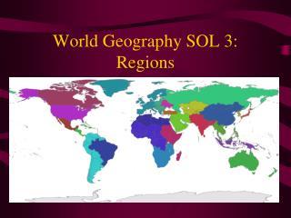 World Geography SOL 3: Regions