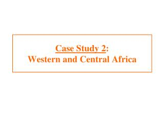 Case Study 2: Western and Central Africa