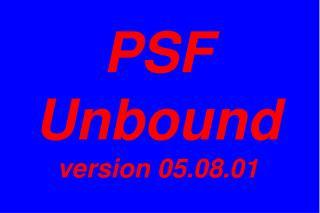 PSF Unbound version 05.08.01