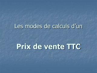 Les modes de calculs d'un