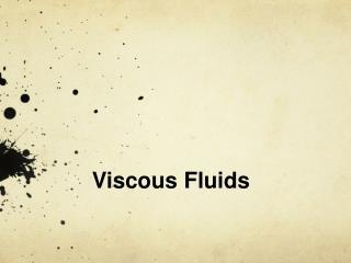 Viscous Fluids
