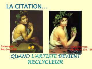 QUAND L'ARTISTE DEVIENT RECLYCLEUR