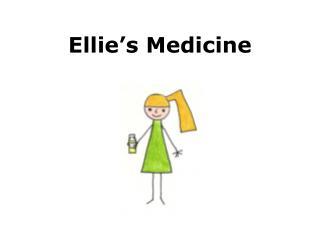 Ellie's Medicine