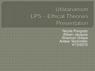 Utilitarianism LP5 – Ethical Theories